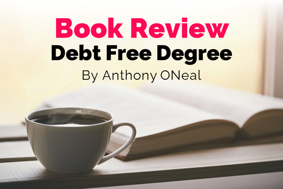 Review of Debt Free Degree by Anthony ONeal