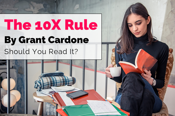 The 10X Rule by Grant Cardone: Who Should Read It?