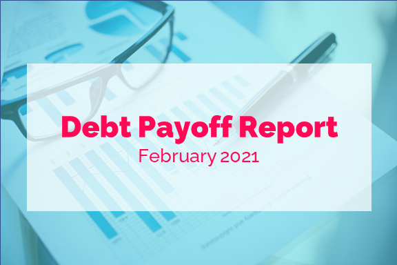 February 2021 Debt Payoff Report