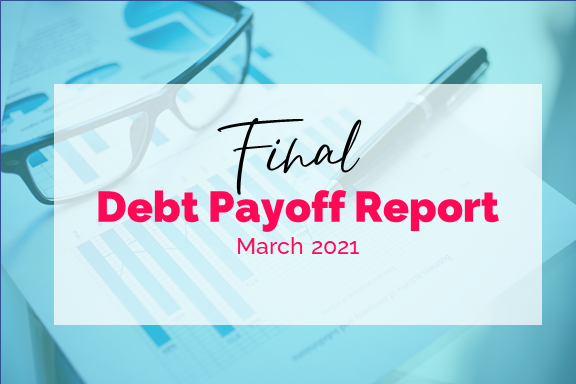 March 2021 Debt Payoff Report