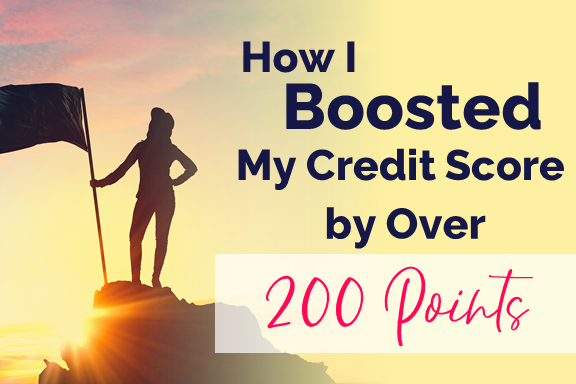 How I Boosted My Credit Score by Over 200 Points